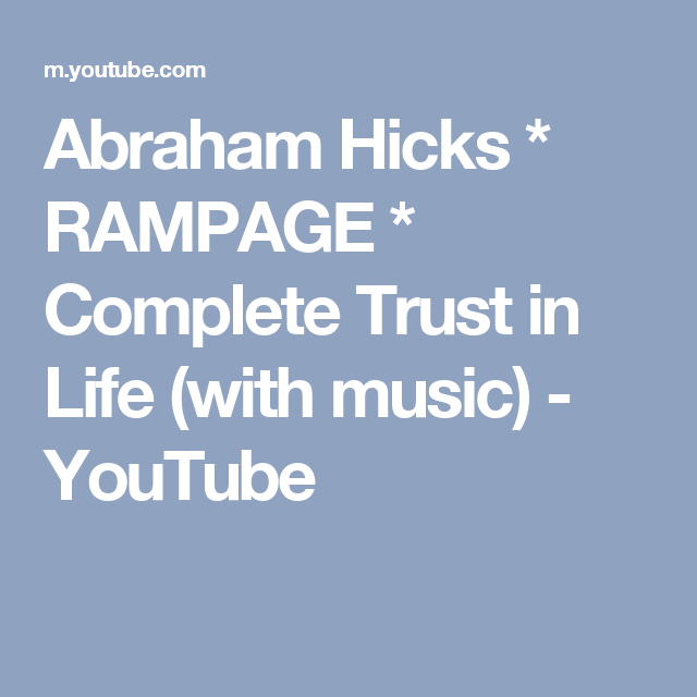 Audio Quotes About Life Interesting Abraham Hicks * Rampage * Complete Trust In Life With Music