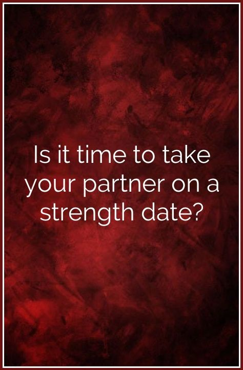 Is it time to take your partner on a strength date? | relationship