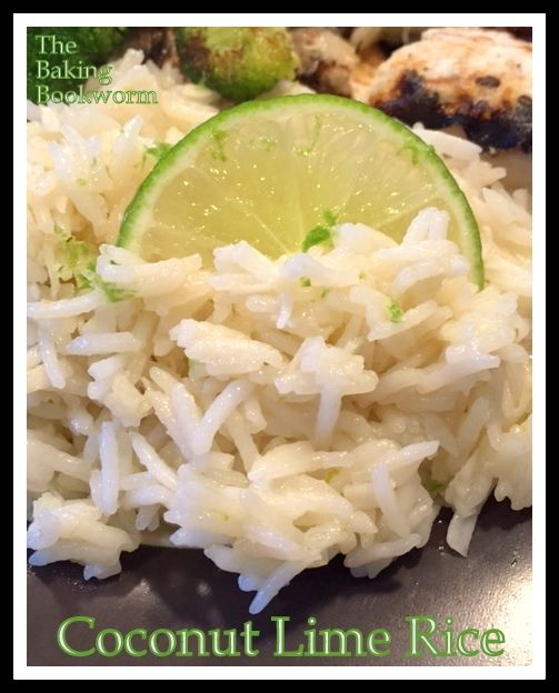 The Baking Bookworm: Coconut Lime Rice. A great and easy ...