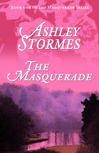 Free Kindle Book For A Limited Time : The Masquerade (The Masquerade Series) by Ashley Stormes