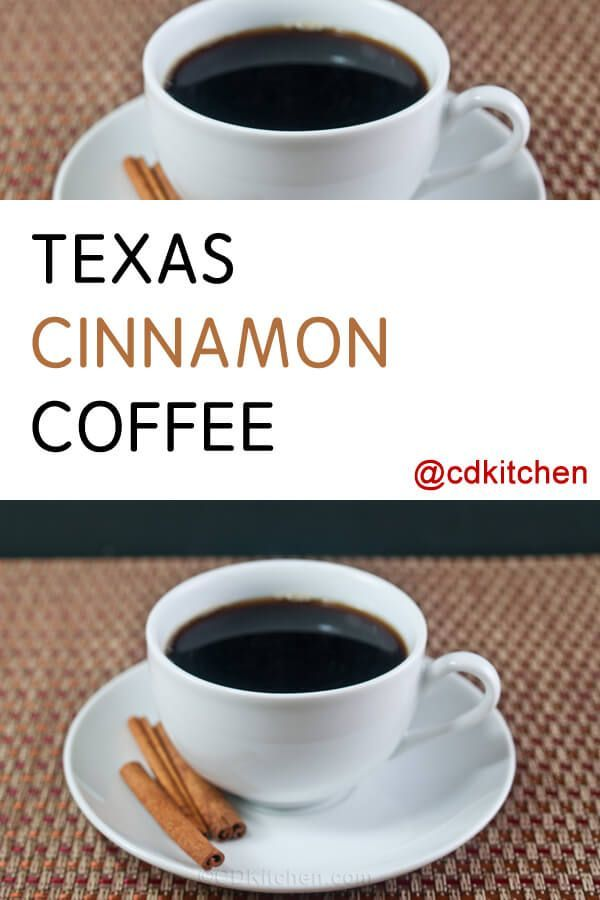Texas Cinnamon Coffee - A nice way to have flavored coffee ...