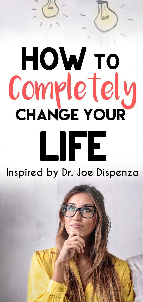 7 Steps to Make Real Change Your Life Inspired by Dr. Joe Dispenza - Everything Abode