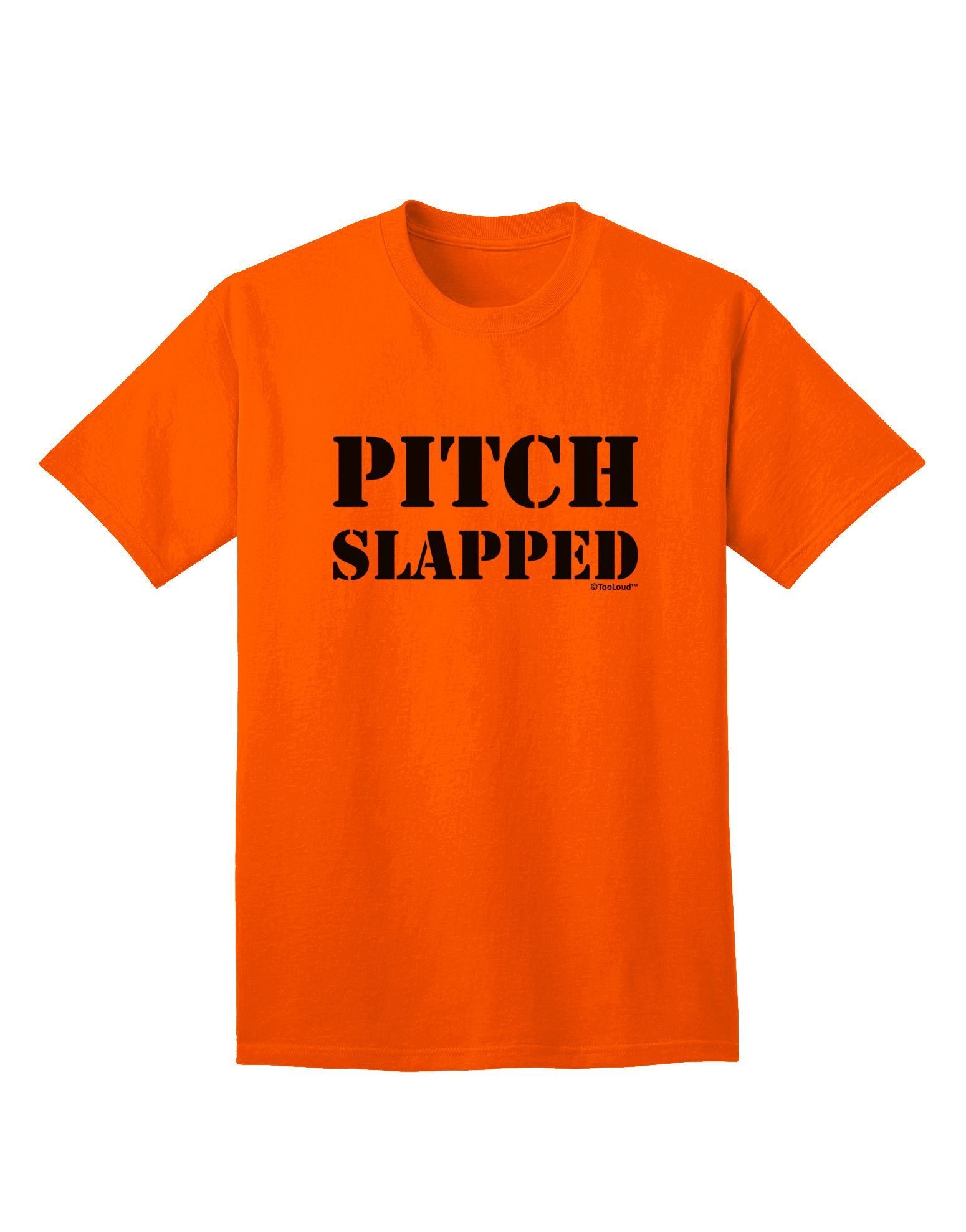 TooLoud Pitch Slapped Adult T-Shirt