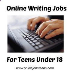 Online writing jobs for teens under 18