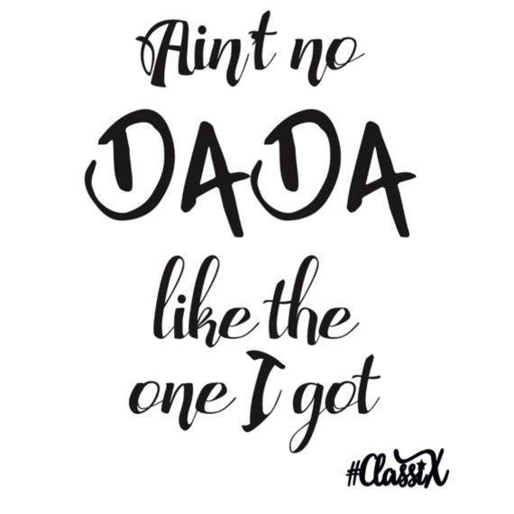 Ain't no Dada Like the One I Got Unisex Kids by