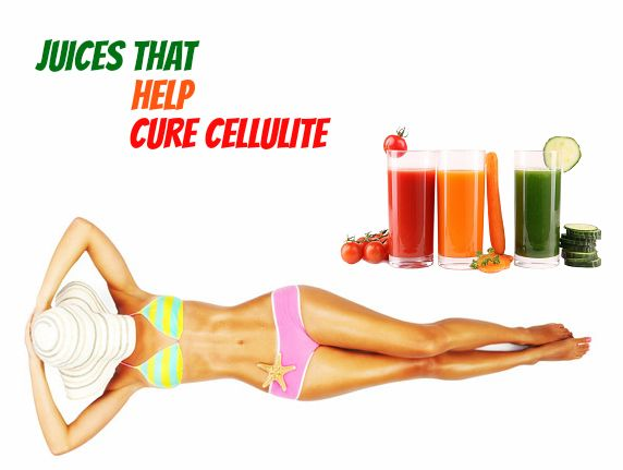 Juices That Help Cure Cellulite