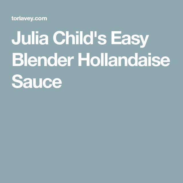 Julia Child's Easy Blender Hollandaise Sauce   - Breakfast Food - #blender #Breakfast #Child39s #Easy #Food #Hollandaise #Julia #Sauce #hollandaisesauce