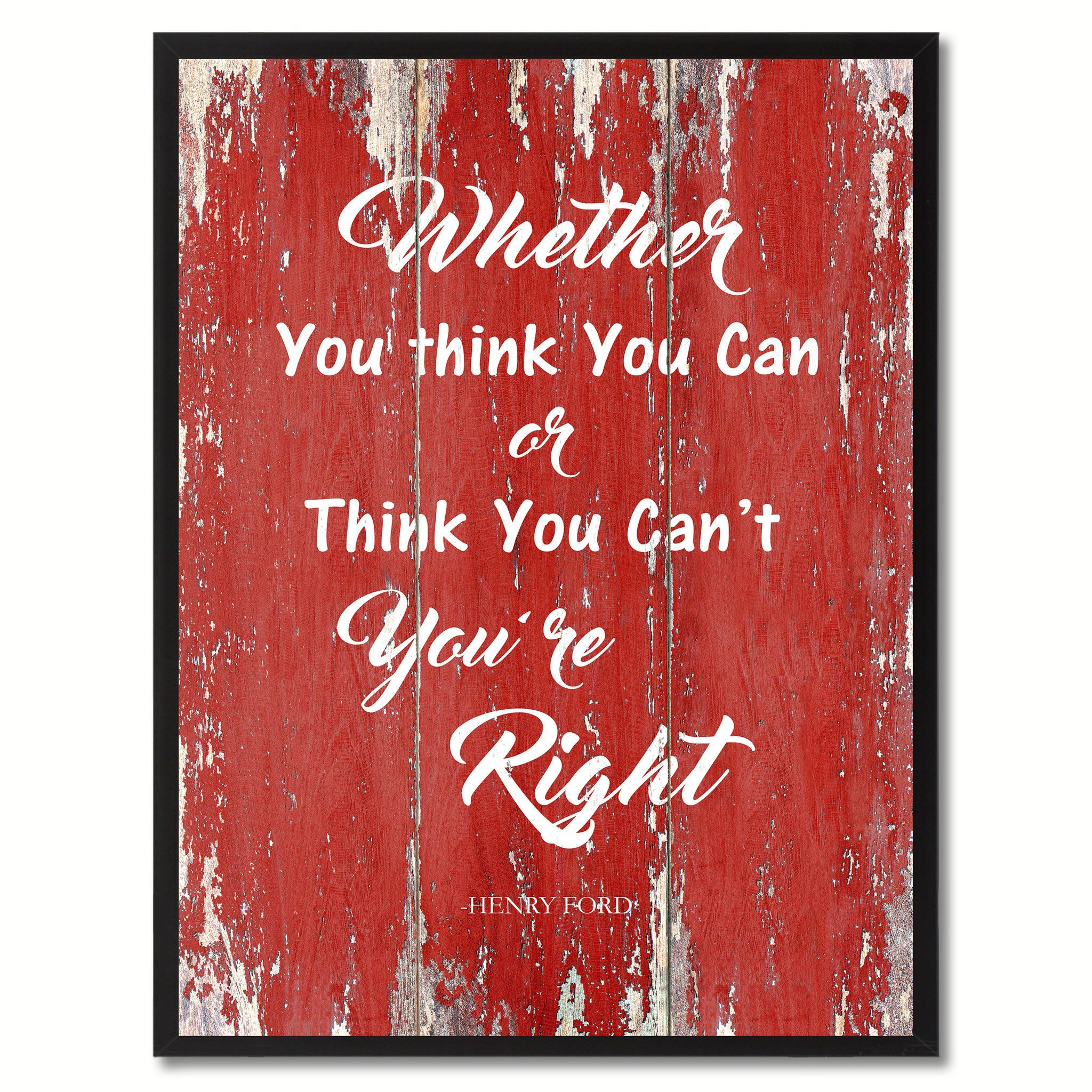Whether You Think You Can Or Think You Can\'t You are Right ...