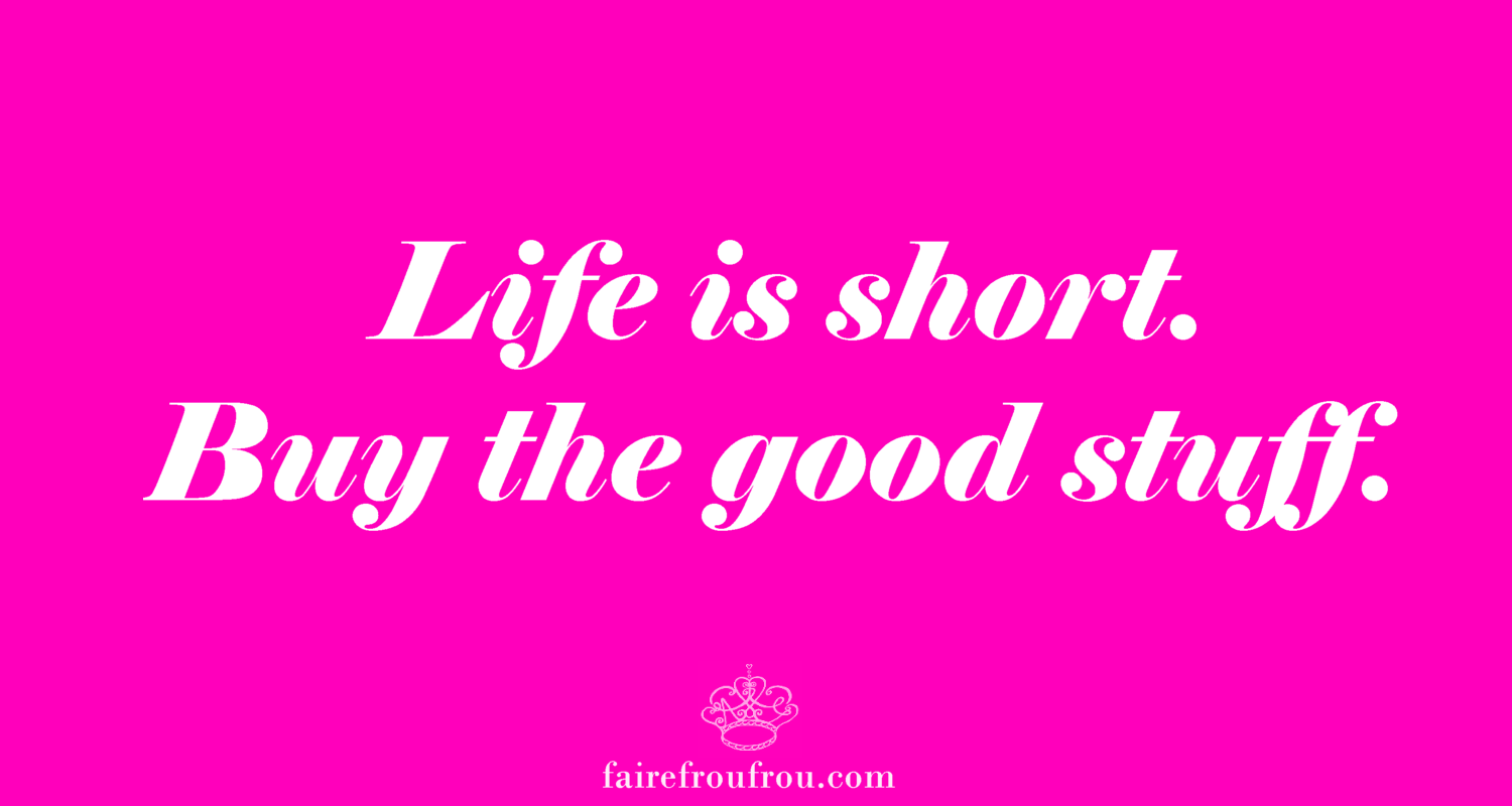 Our mantra at Faire Frou Frou! ♥