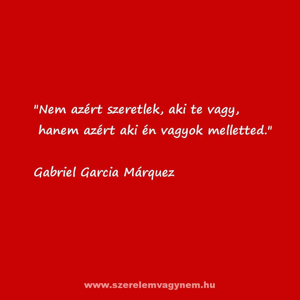 gabriel garcia marquez szerelmes idézetek Szerelem és ami vele jár   Quotes, Dont break my heart, My heart