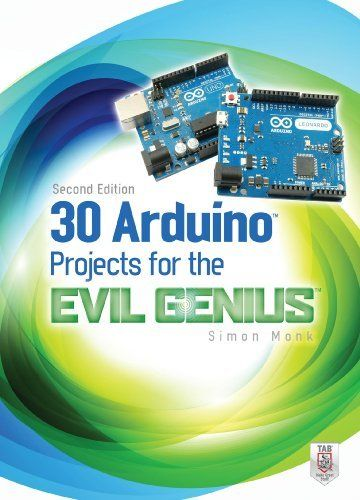 30 Arduino Projects For The Evil Genius Second Edition By Simon