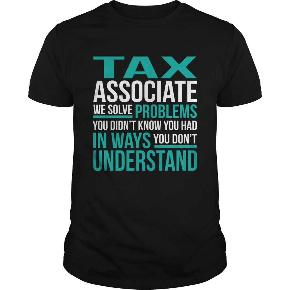 TAX ASSOCIATE T-Shirts, Hoodies. Check Price Now ==► https://www.sunfrog.com/LifeStyle/TAX-ASSOCIATE-133925986-Black-Guys.html?id=41382