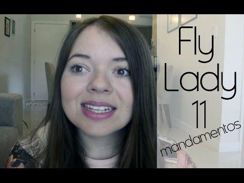 Método de ORGANIZAÇÃO Fly Lady | 11 mandamentos - YouTube