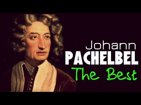 758 The Best Of Pachelbel 1 Hour Of Top Classical Baroque Music Hq Recording Canon In D Yo Best Classical Music Classical Music Composers Classical Music