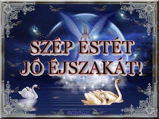 szép estét idézetek képekkel Esti, éjszakai jókívánságok | Good morning good night, Good night