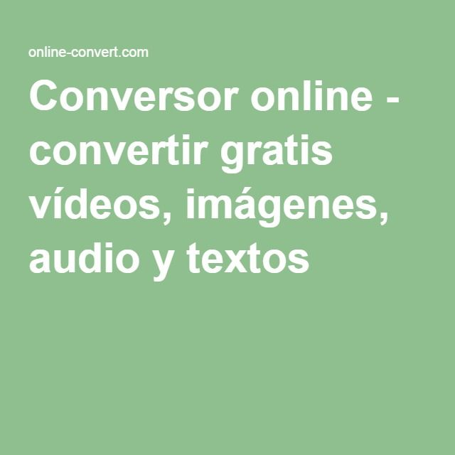Conversor online - convertir gratis vídeos, imágenes, audio y textos