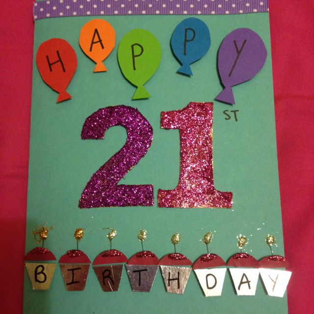Attractive Card Making Ideas 21st Birthday Part - 9: The 21st Birthday Card I Made My Best Friend