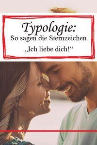 Typologie: So sagen die Sternzeichen Ich liebe dich