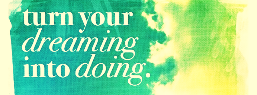 Turn Your Dream Into Doing Motivation Facebook Cover
