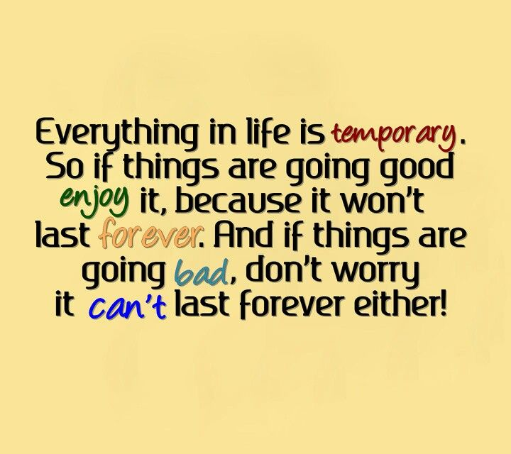 Everything In Life Is Temporary Quotes Pinterest Life Quotes