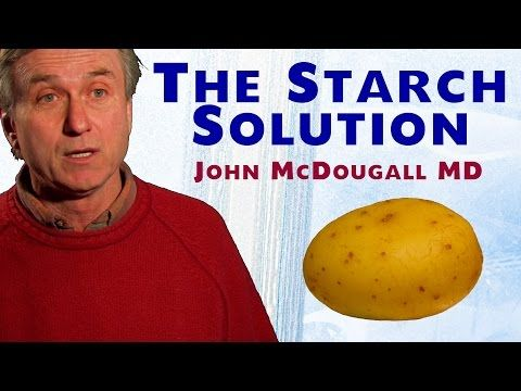 The Starch Solution John Mcdougall Md Youtube Uploaded On Nov 20 2010 You Must Eat To Live But T Starch Solution Starch Solution Recipes Mcdougall Diet
