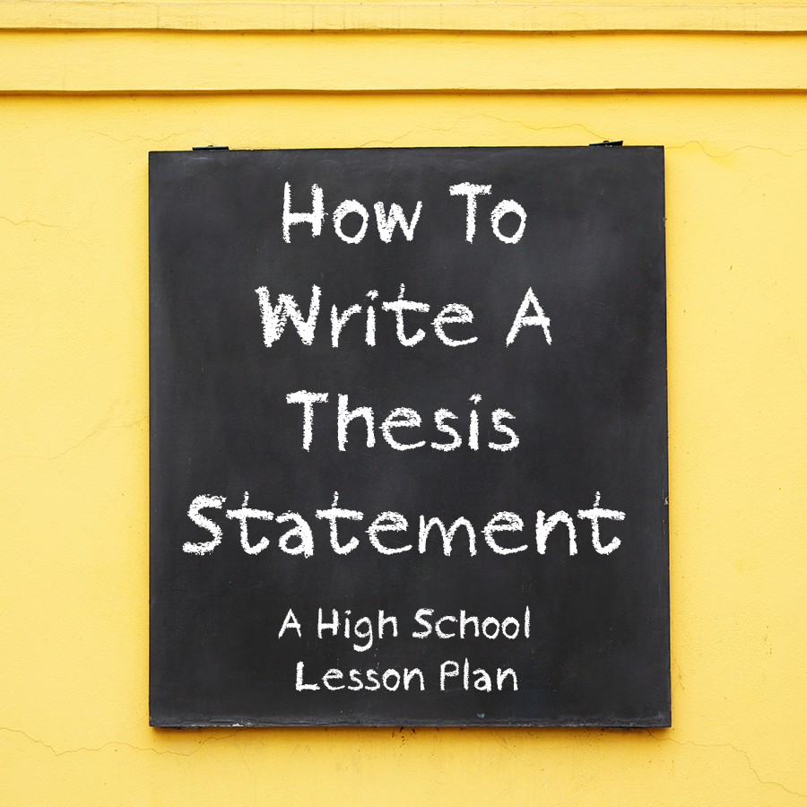 High School Lesson Plan How To Write A Thesis Statement