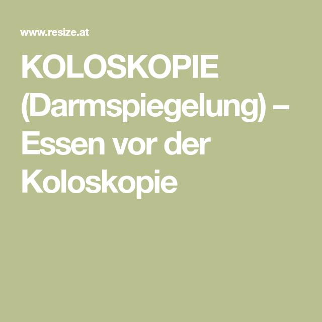 KOLOSKOPIE (Darmspiegelung) – Essen vor der Koloskopie ...