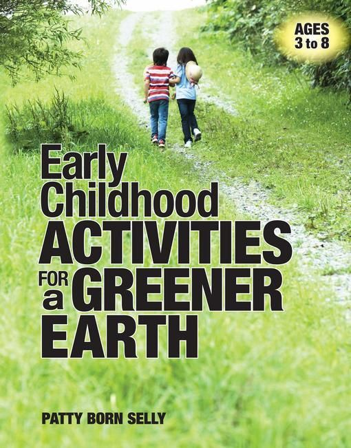 Ebook early childhood activities for a greener earth this book ebook early childhood activities for a greener earth this book includes background information on environmental topicsincluding waste reduction fandeluxe Gallery