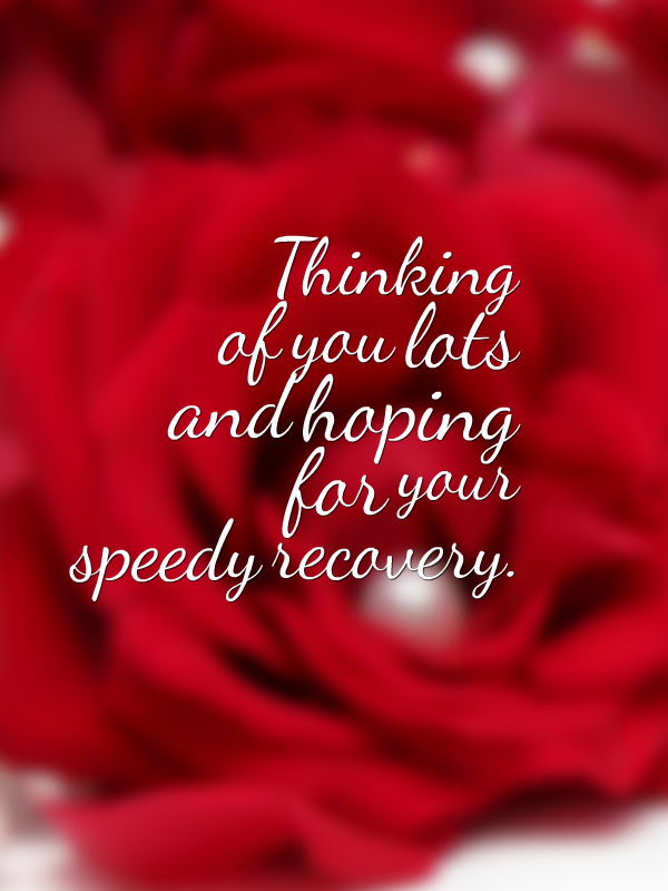 Thinking Of You Lots And Hoping For Your Speedy Recovery Get