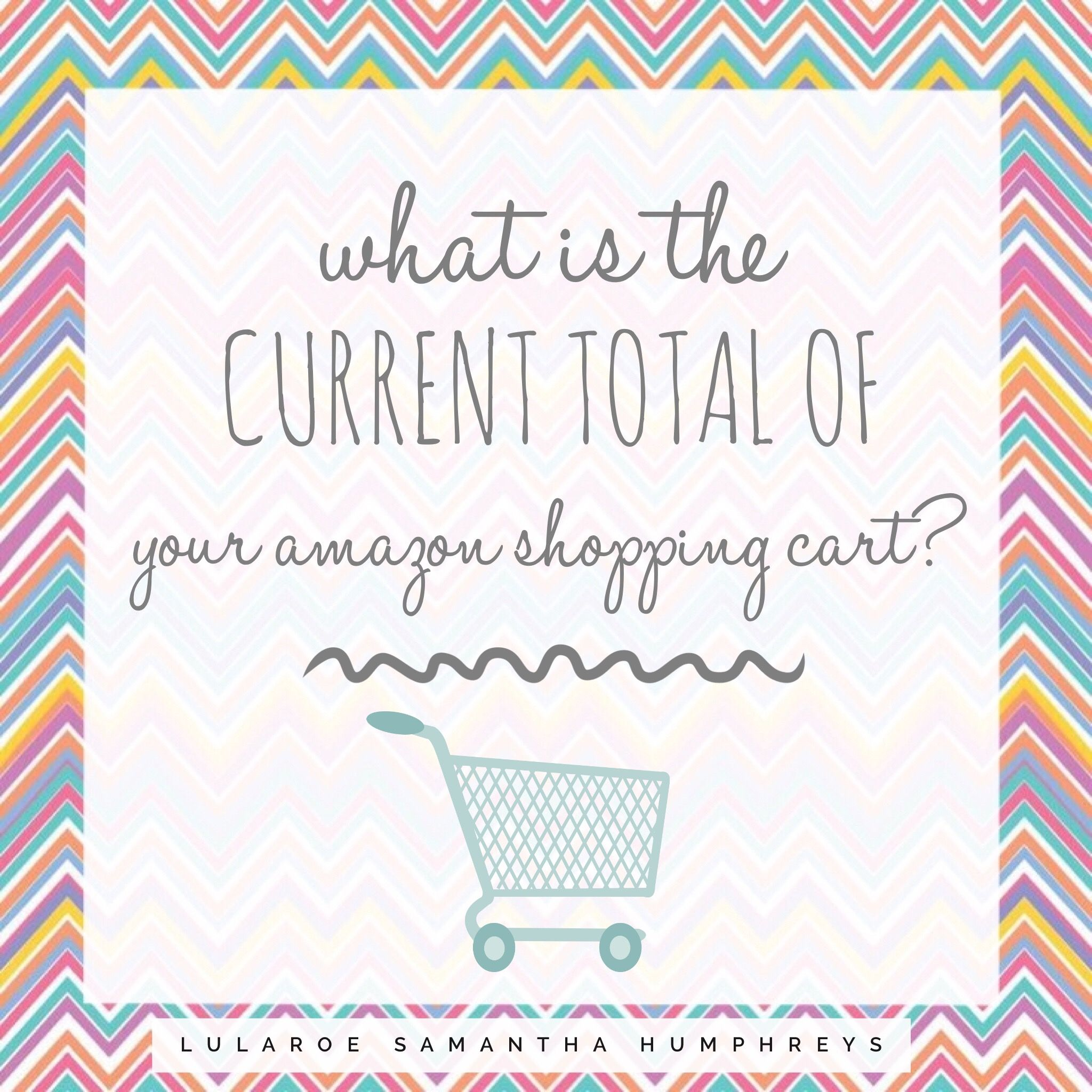 What Is The Total Of Your Amazon Cart?? LuLaRoe Engagement