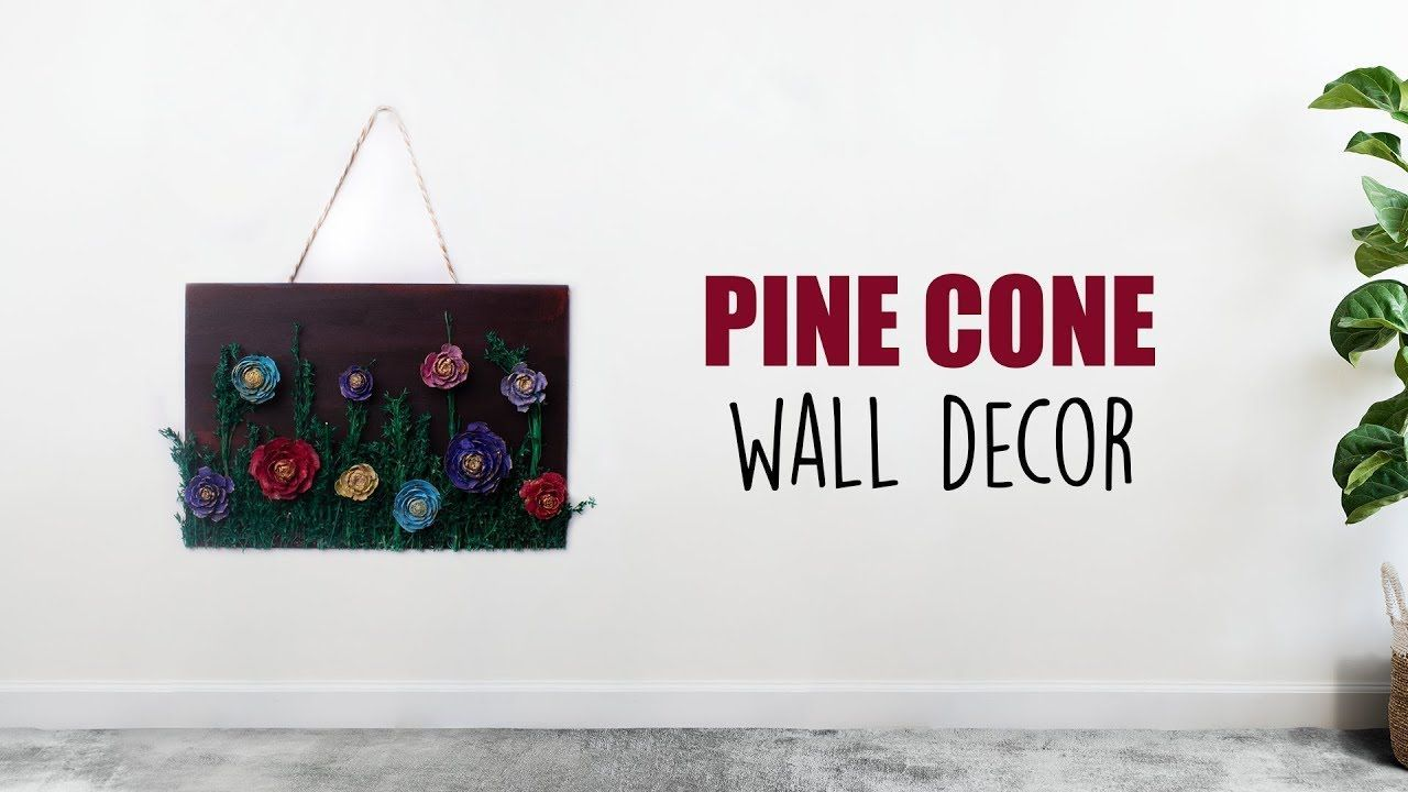 Pine Cone | Wall Decor | Pine Cone Flowers | Home Decoration #pineconeflowers Pine Cone | Wall Decor | Pine Cone Flowers | Home Decoration #pineconeflowers