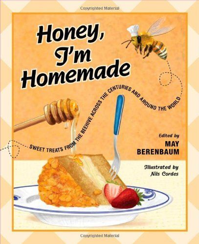 Honey, I'm Homemade: Sweet Treats from the Beehive across the Centuries and around the World by May R. Berenbaum. $17.55. Publication: October 7, 2010. Publisher: University of Illinois Press; 1st Edition edition (October 7, 2010). Save 20% Off!