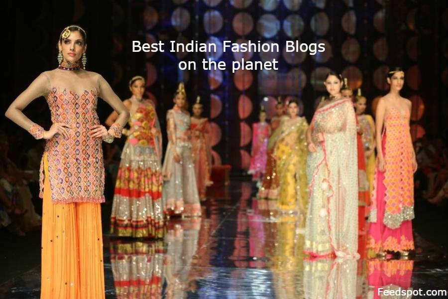 Top 100 Indian Fashion Bloggers Websites In 2020 Indian Fashion Bloggers Fashion Indian Fashion