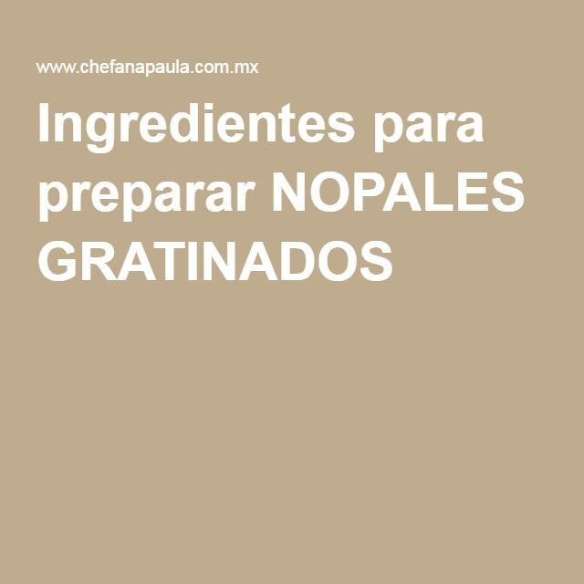 Ingredientes para preparar NOPALES GRATINADOS