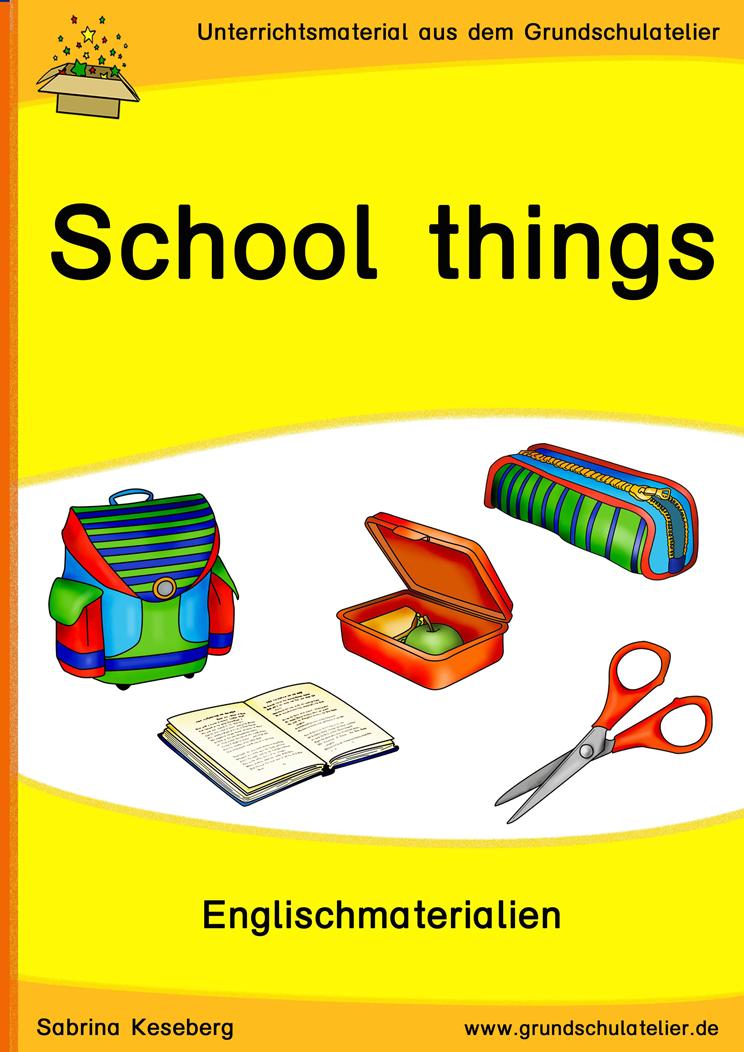 School things / at school (Schule) | Unterrichtsmaterial für die ...