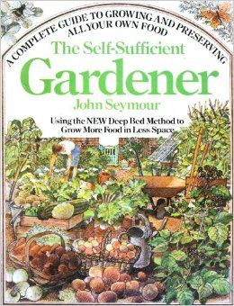 68bba5579ce72c1e0bfa4730ad4887ab - The New Self Sufficient Gardener John Seymour