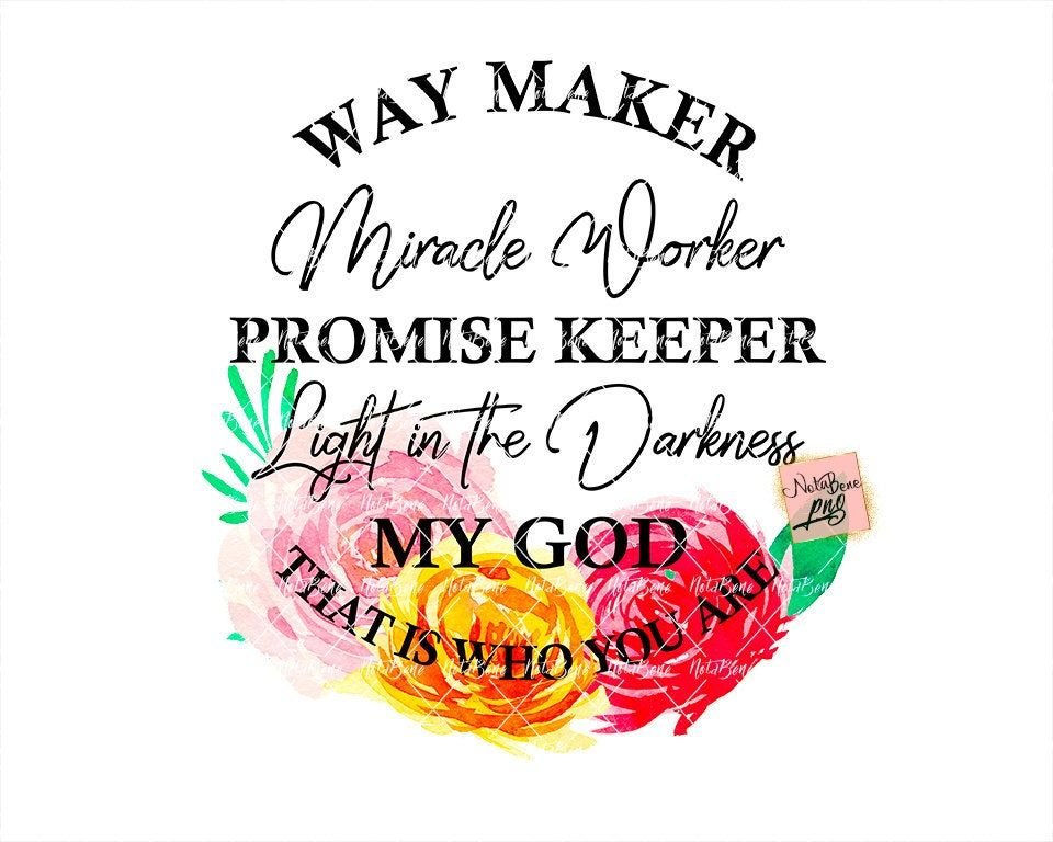 Waymaker svg Miracle Worker Promise Keeper Light In The Darkness svg for cricut cut files silhouette design png sublimation quotes positive