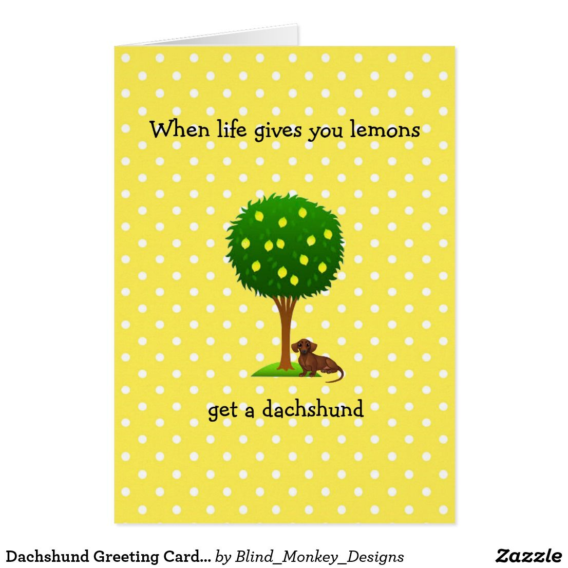 Dachshund greeting card when life gives you lemons dachshunds dachshund greeting card when life gives you lemons m4hsunfo