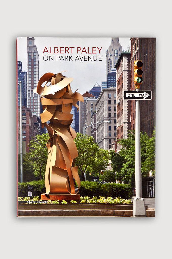 Albert Paley on Park Avenue. In June 2013, thirteen