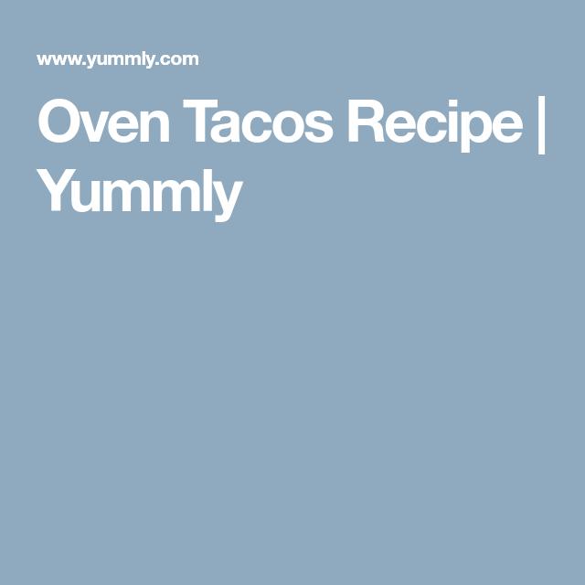 Oven Tacos Recipe | Yummly