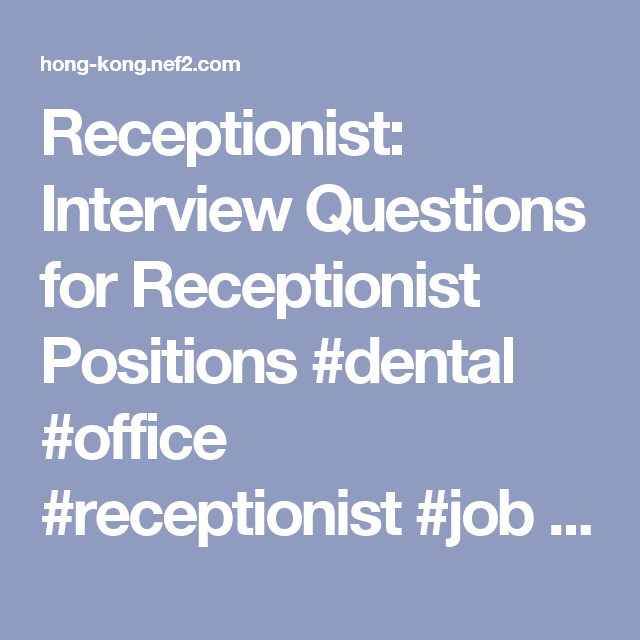 Receptionist: Interview Questions For Receptionist Positions U2013 Hong Kong  Finance
