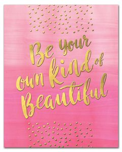 Art Print- Be Your Own Kind of Beautiful