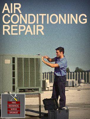 Triad Mechanical Service Specialist Air Conditioning Repair