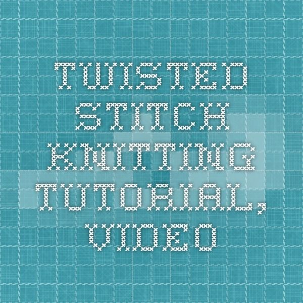 Twisted Stitch Knitting Tutorial, Video