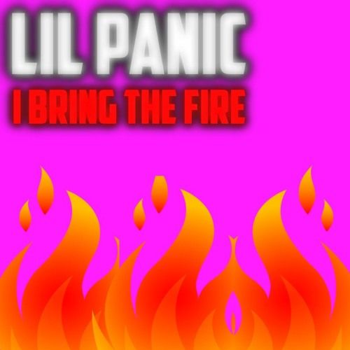 I Bring the Fire by lil Panic https://soundcloud.com/lilpanic/i-bring-the-fire