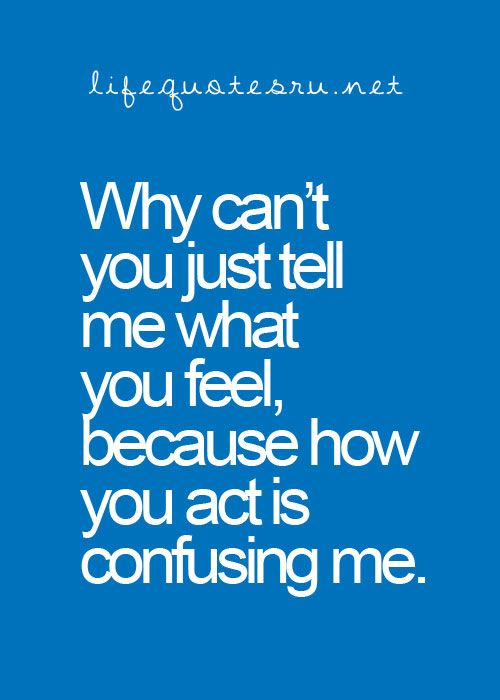 Your confusing the he\'ll out of me... | Crush quotes, Love ...