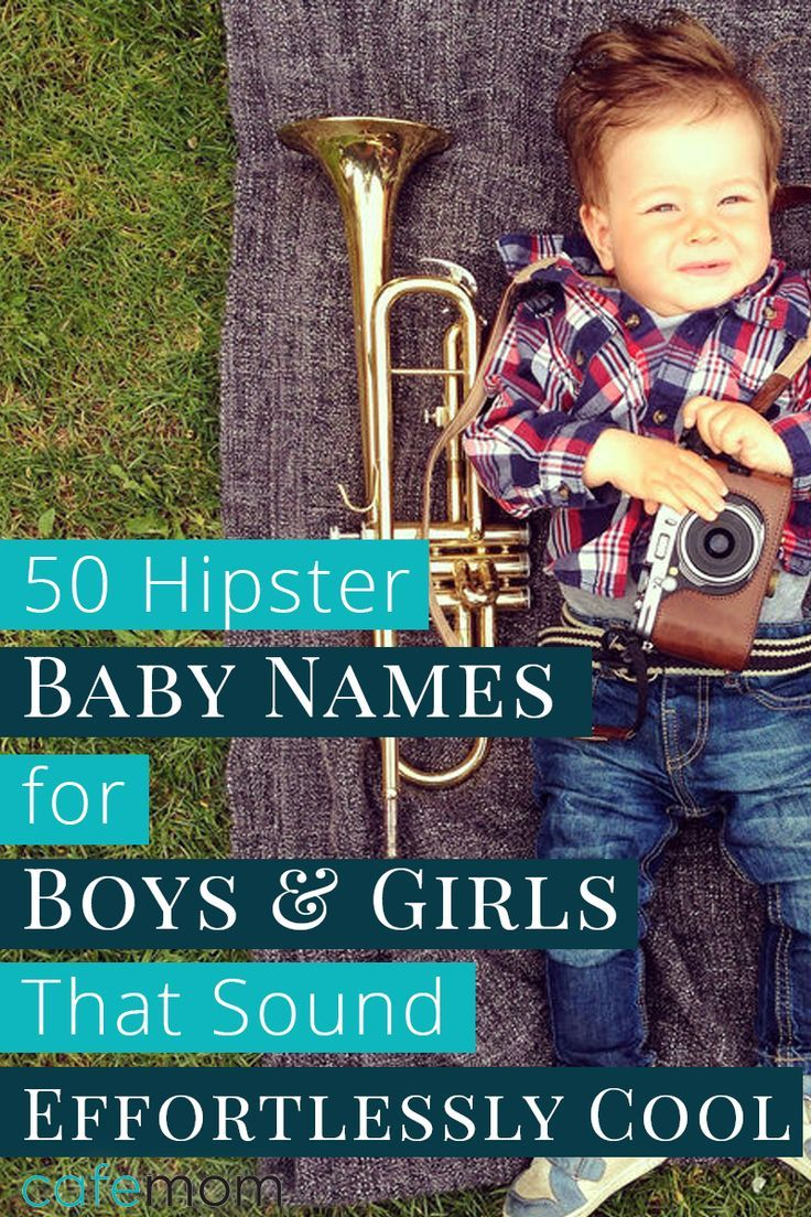 80 Hipster Baby Names for Boys & Girls That Sound