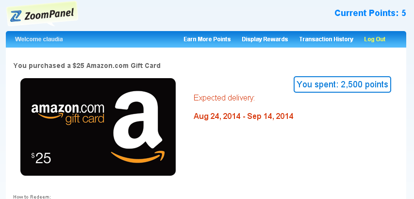 Redeemed 25 Amazon Gift Card At Zoompanel I Just Noticed That The Bottom Of The Redemption Page States That I Will Rece Earn Gift Cards Gift Card Egift Card
