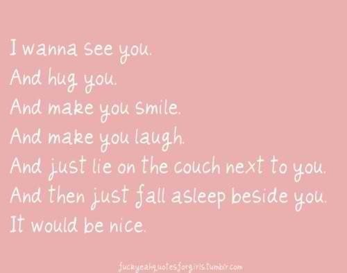 I wanna see you quote lovequote Quotes Pinterest