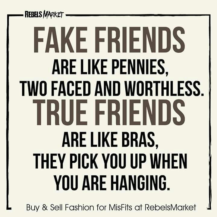 Fake Friends Vs True Friends Real Friend Vs Fake Friend Quotes